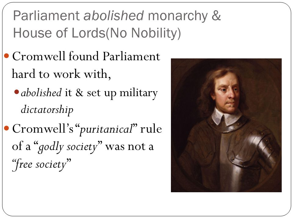 Parliament abolished monarchy & House of Lords(No Nobility)