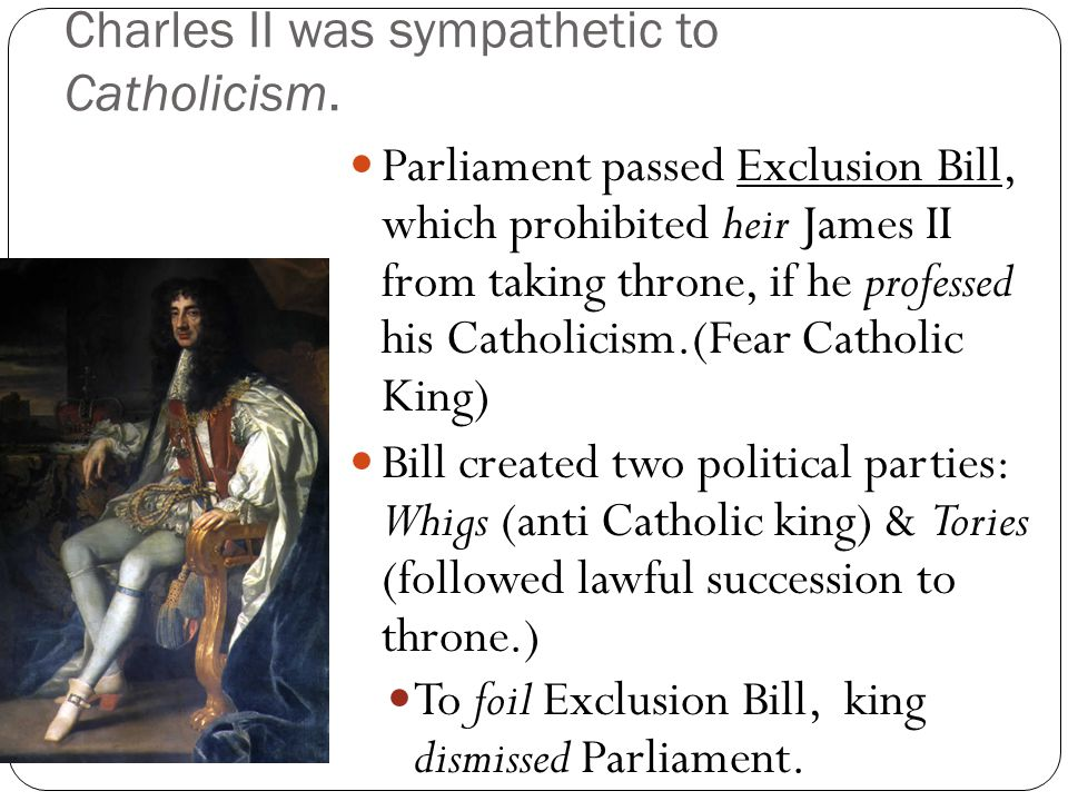 Charles II was sympathetic to Catholicism.