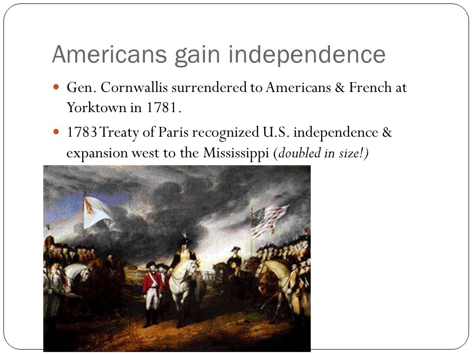 Americans gain independence