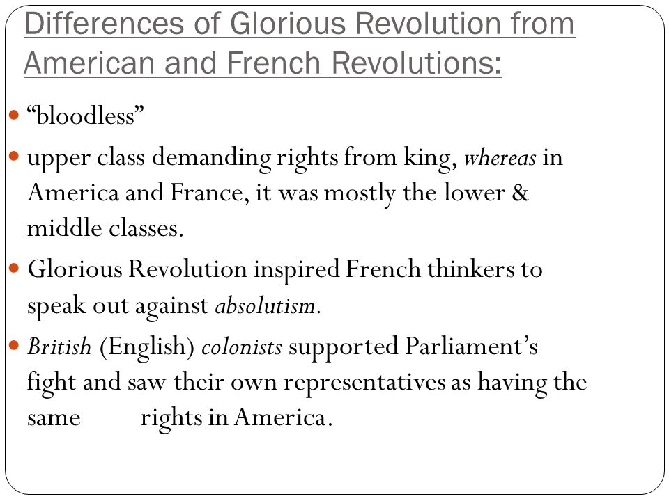 Differences of Glorious Revolution from American and French Revolutions: