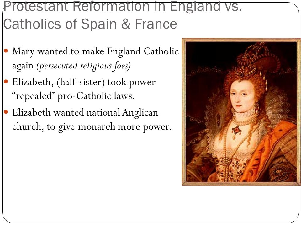 Protestant Reformation in England vs. Catholics of Spain & France