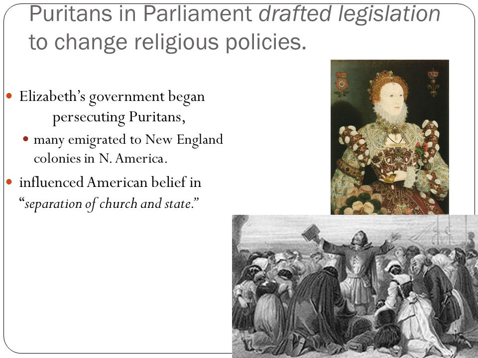 Puritans in Parliament drafted legislation to change religious policies.
