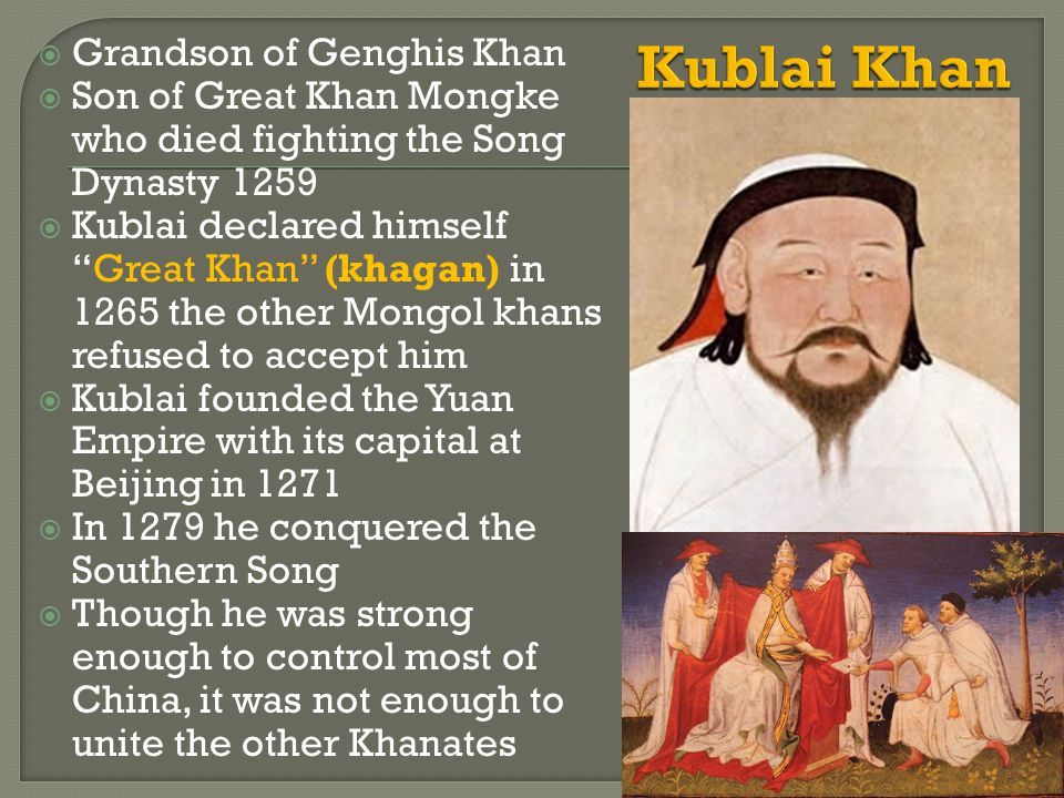 Kublai Khan Grandson of Genghis Khan