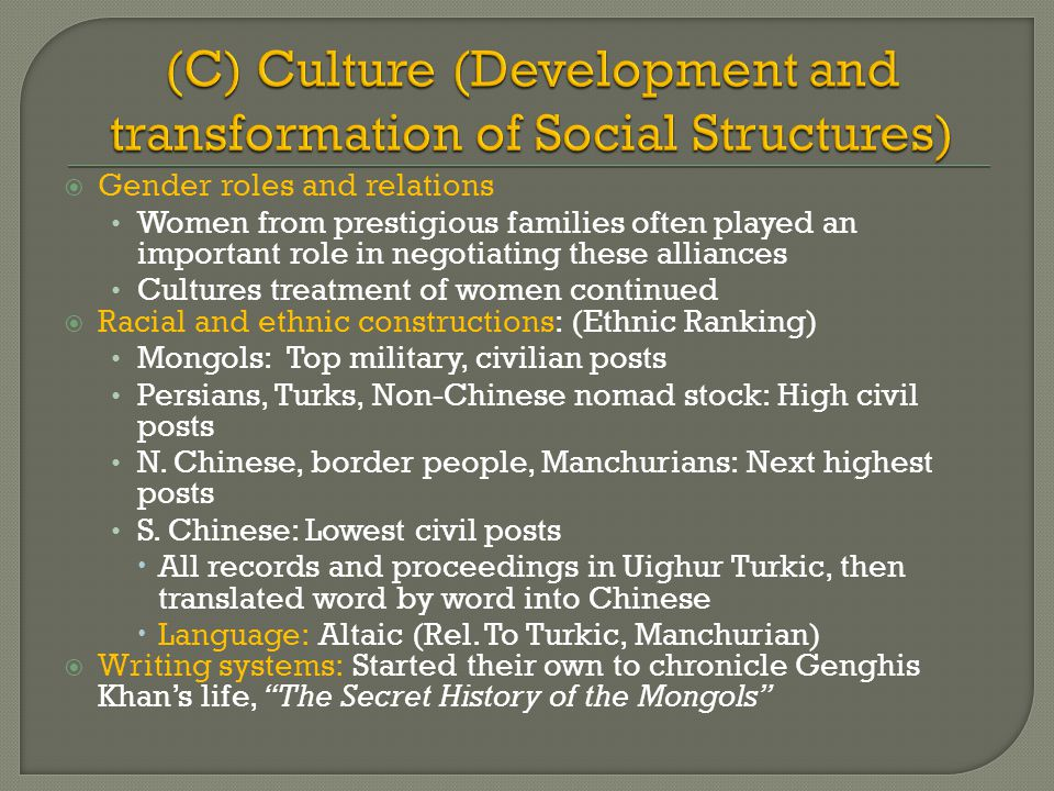 (C) Culture (Development and transformation of Social Structures)
