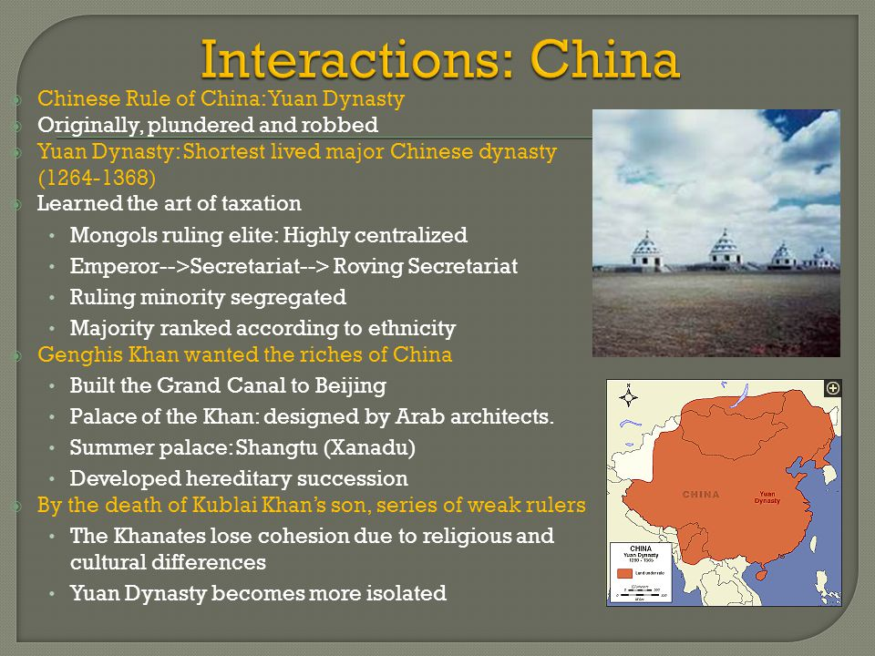 Interactions: China Chinese Rule of China: Yuan Dynasty