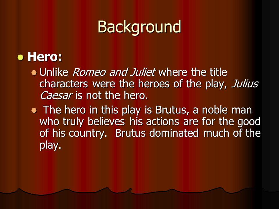 identifying the real hero in the play julius caesar