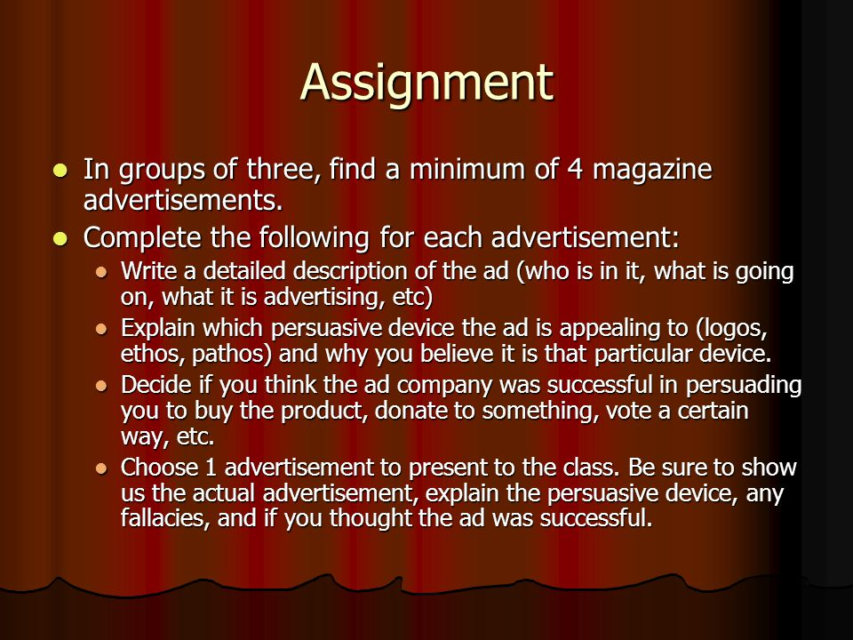 Assignment In groups of three, find a minimum of 4 magazine advertisements. Complete the following for each advertisement: