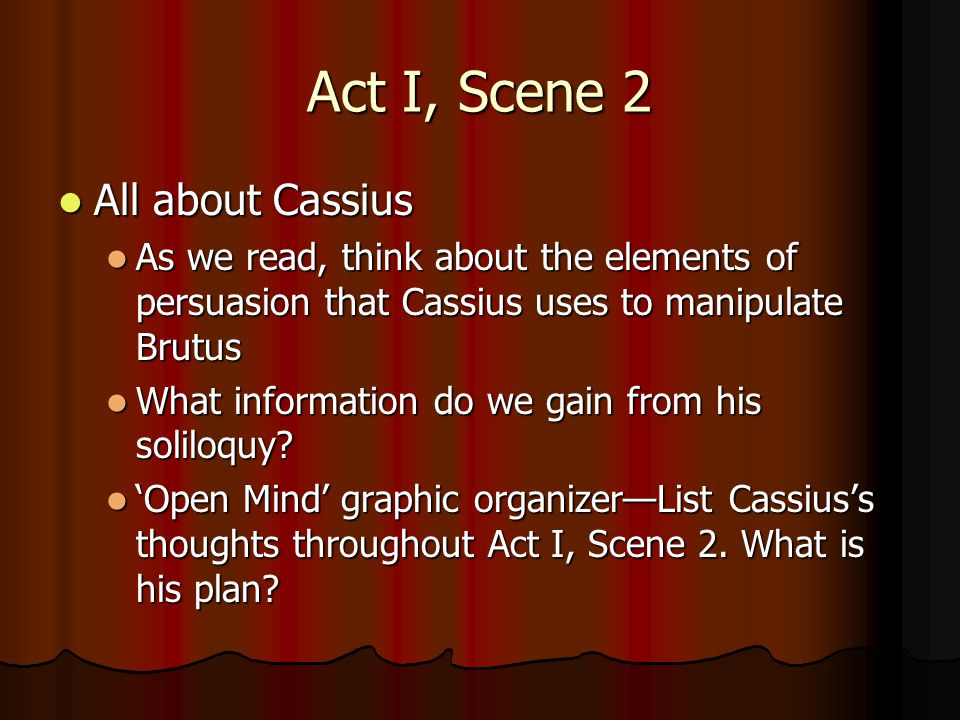 Act I, Scene 2 All about Cassius