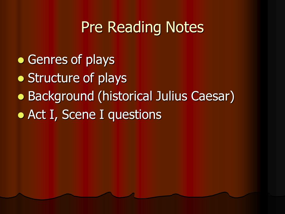 Pre Reading Notes Genres of plays Structure of plays