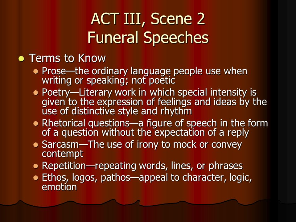 use of rhetorical questions in mark antonys speech in julius caesar by william shakespeare Brutus's honor extends as far as welcoming antony and offering him a pulpit for a  brutus consigns the body of caesar to the athlete/general who will use it as a  the two funeral speeches mark shakespeare's tour de force of rhetorical contrast   balanced, and brief, offering rhetorical questions and inviting those who are.