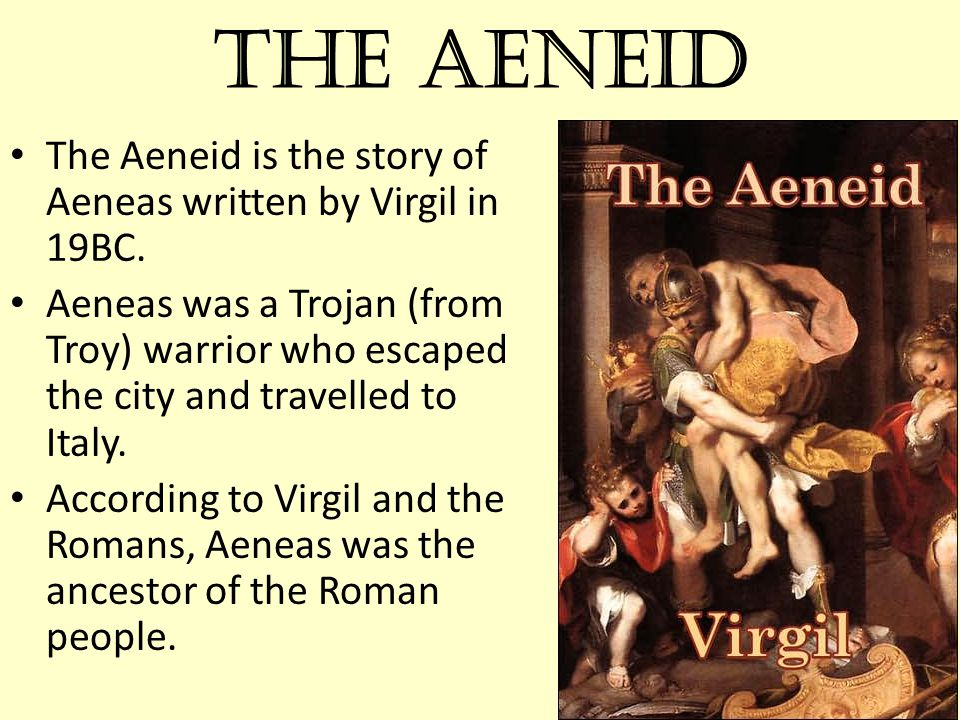 The Aeneid The Aeneid is the story of Aeneas written by Virgil in 19BC.