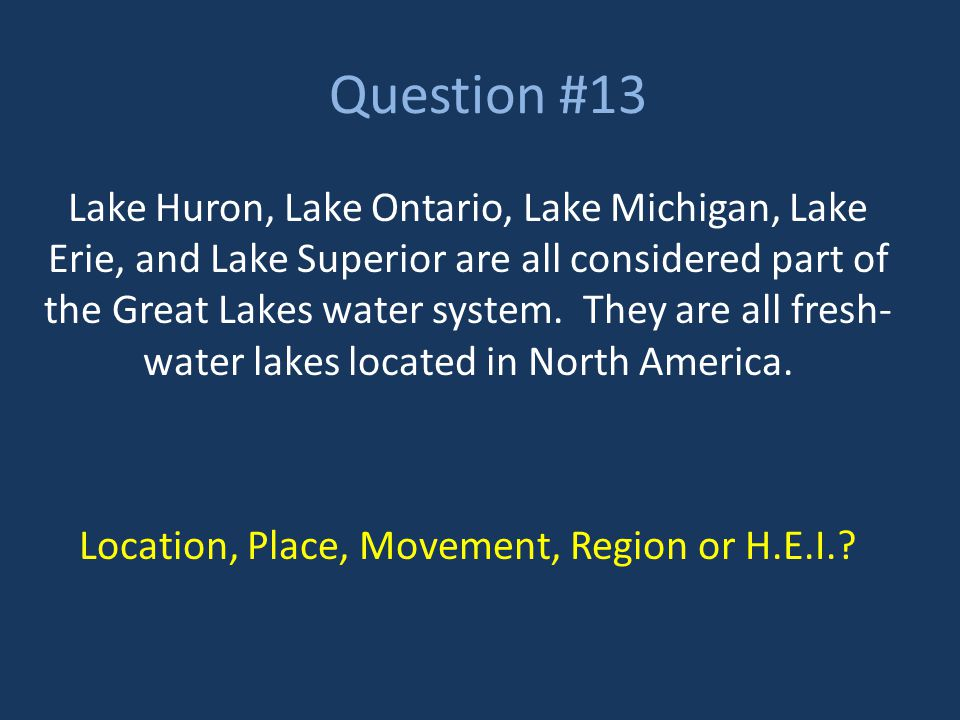Location, Place, Movement, Region or H.E.I.