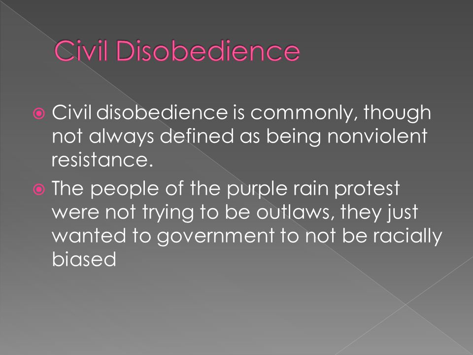 Civil Disobedience Civil disobedience is commonly, though not always defined as being nonviolent resistance.