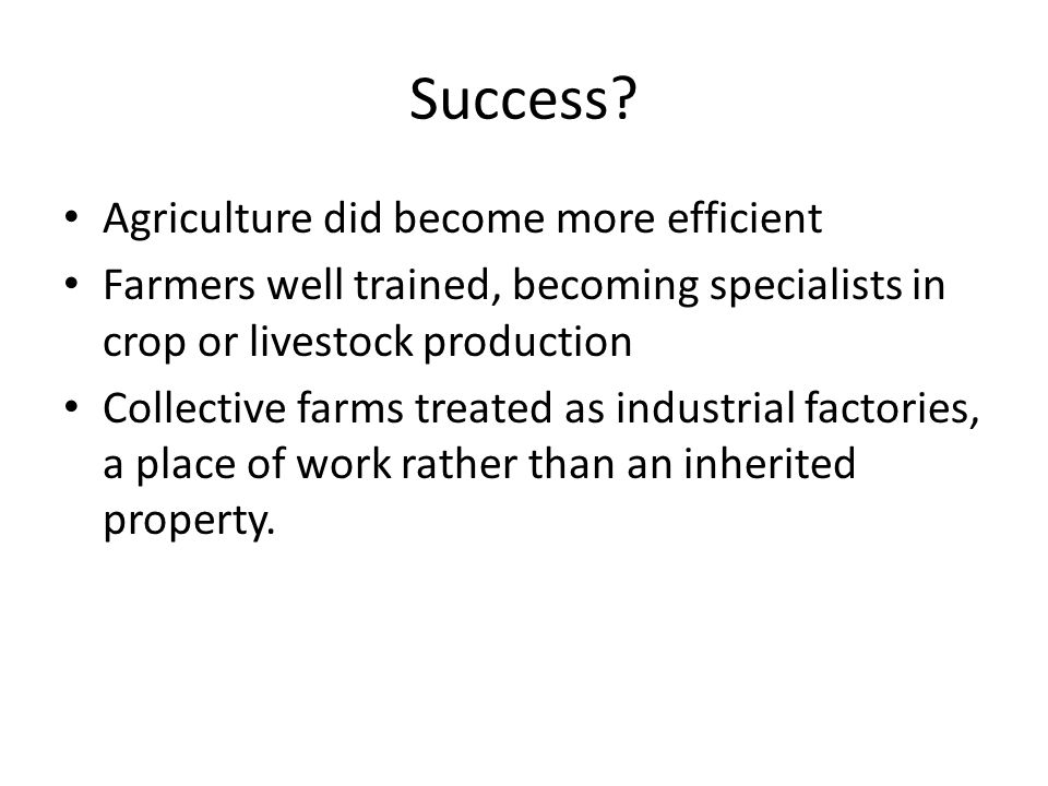 Success Agriculture did become more efficient