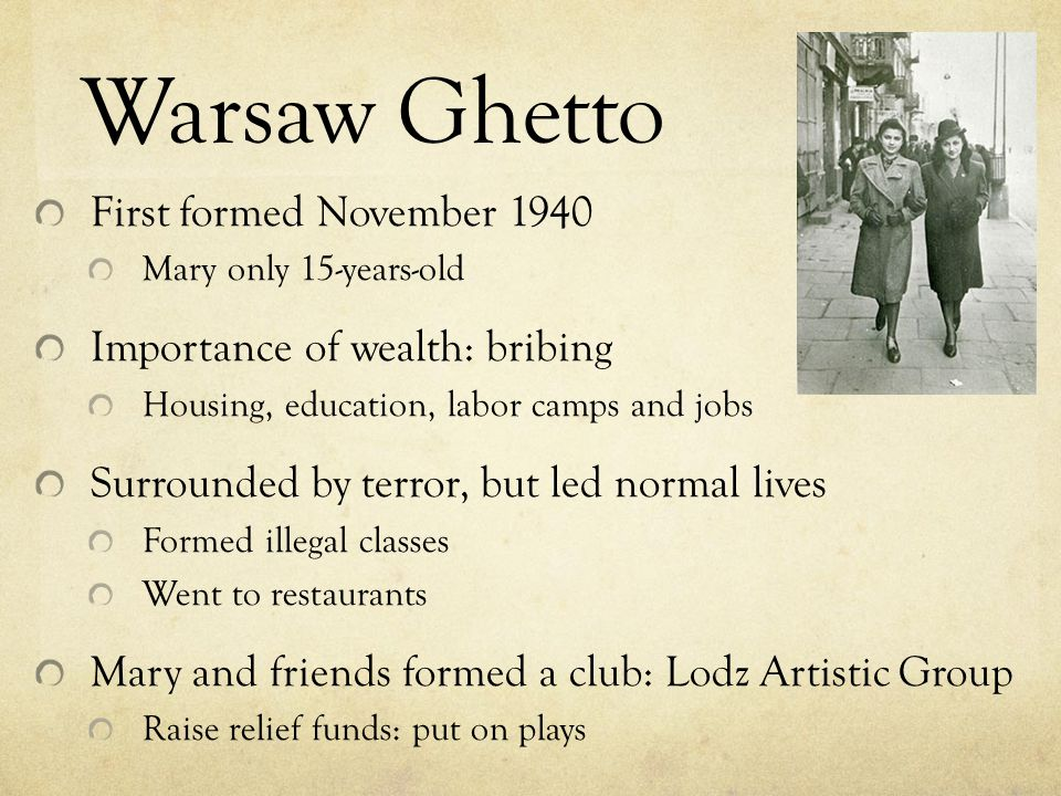 Warsaw Ghetto First formed November 1940 Importance of wealth: bribing