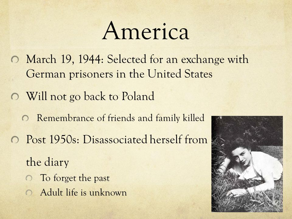 America March 19, 1944: Selected for an exchange with German prisoners in the United States. Will not go back to Poland.