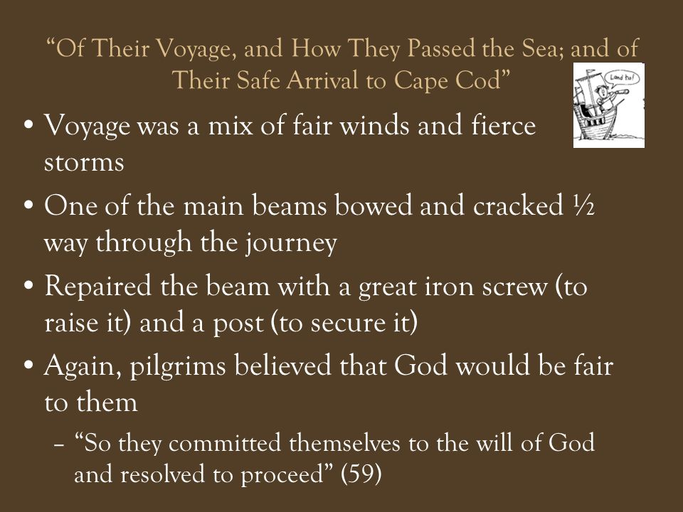Voyage was a mix of fair winds and fierce storms