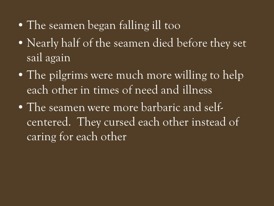 The seamen began falling ill too