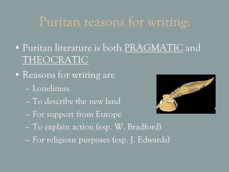 Puritan reasons for writing: