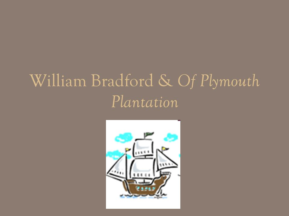 William Bradford & Of Plymouth Plantation