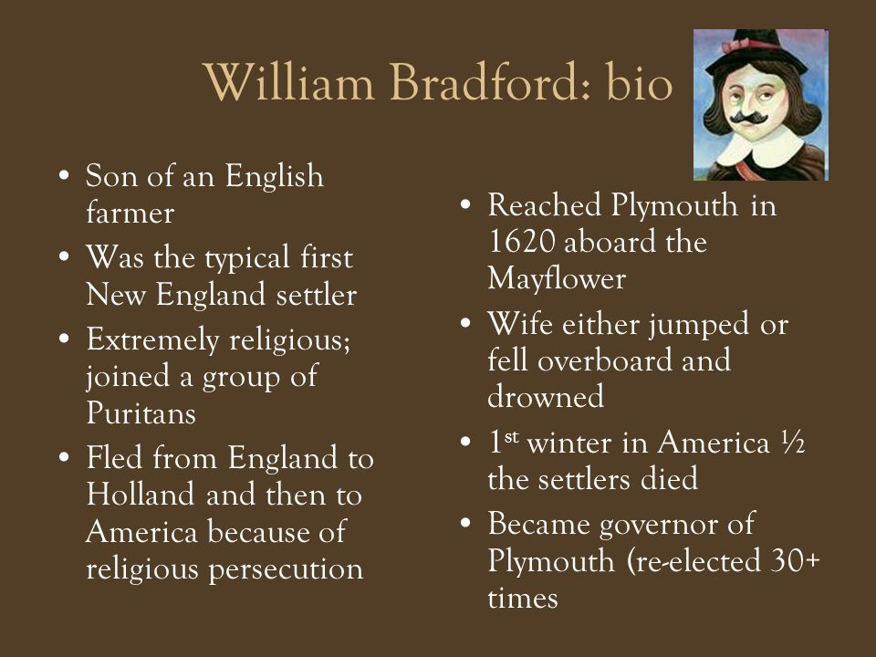 William Bradford: bio Son of an English farmer