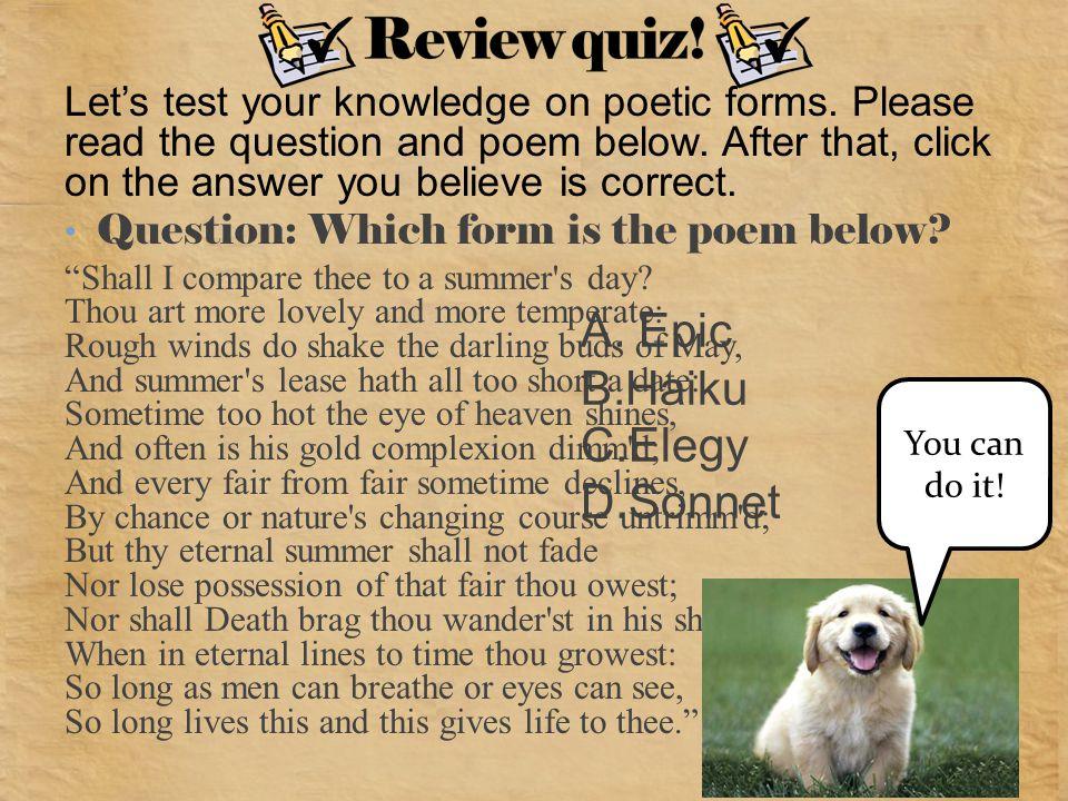 Review quiz! Epic Haiku Elegy Sonnet