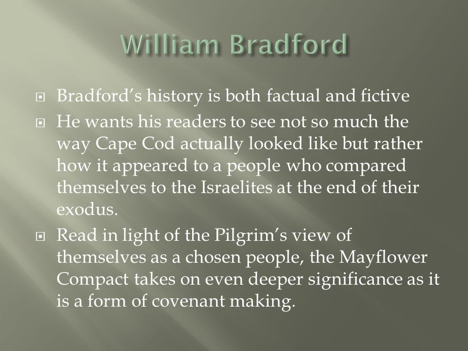 William Bradford Bradford's history is both factual and fictive