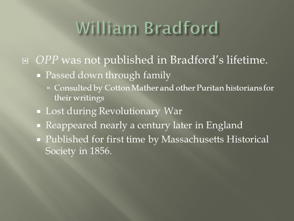 William Bradford OPP was not published in Bradford's lifetime.