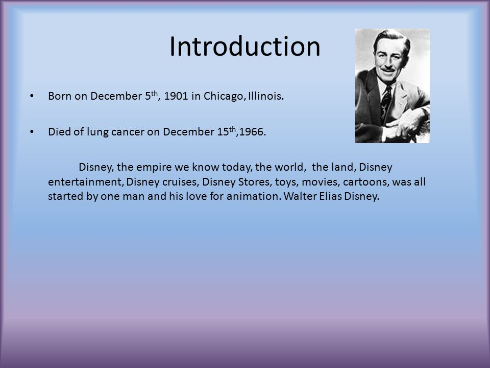 Introduction Born on December 5th, 1901 in Chicago, Illinois.