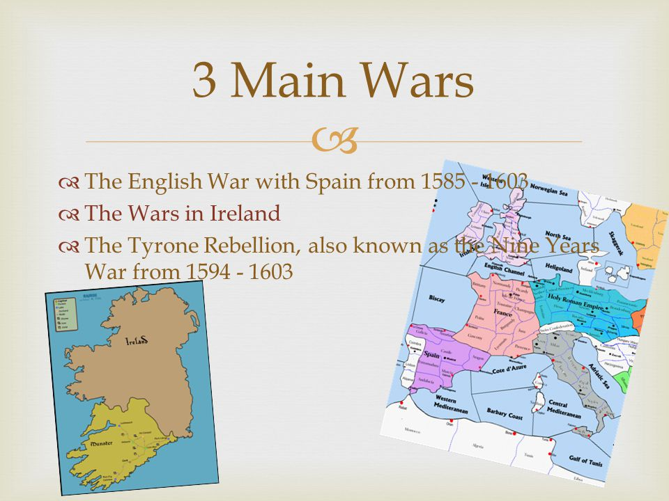 3 Main Wars The English War with Spain from 1585 - 1603