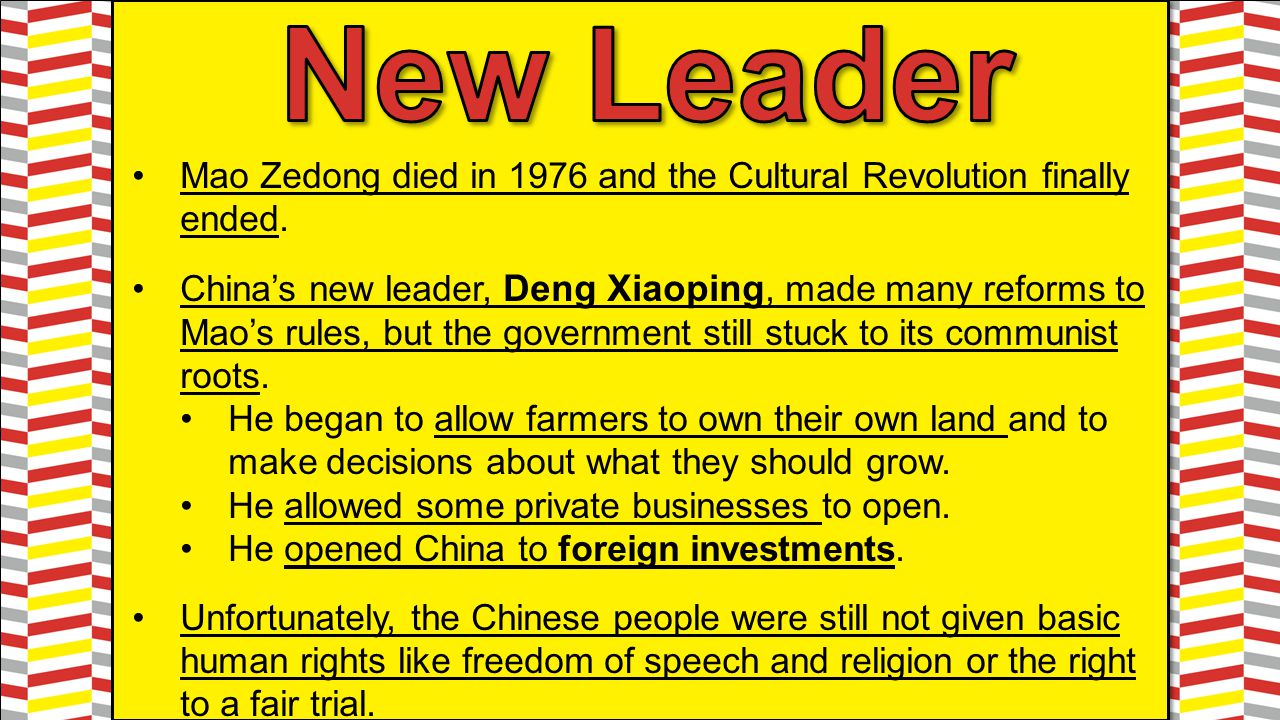 New Leader Mao Zedong died in 1976 and the Cultural Revolution finally ended.