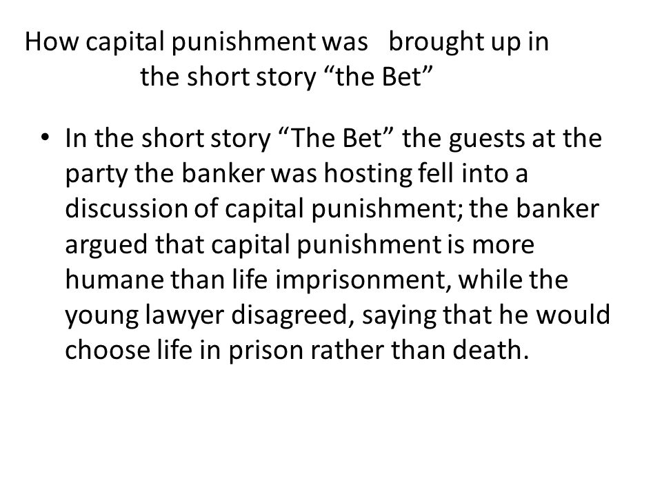 How capital punishment was brought up in the short story the Bet
