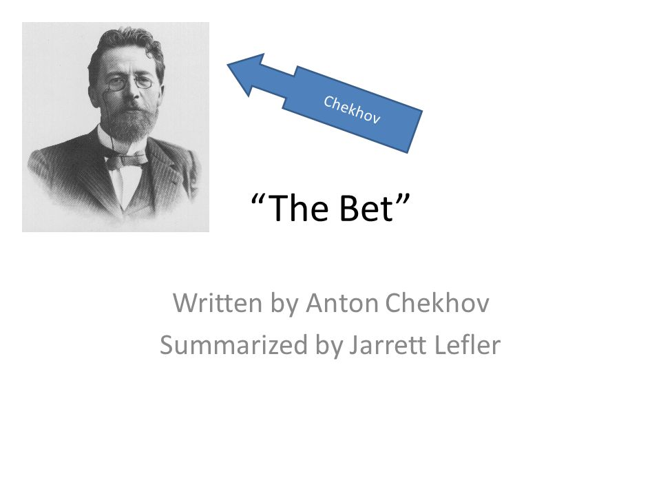 Written by Anton Chekhov Summarized by Jarrett Lefler