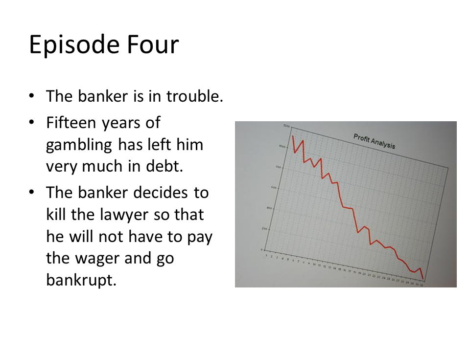 Episode Four The banker is in trouble.