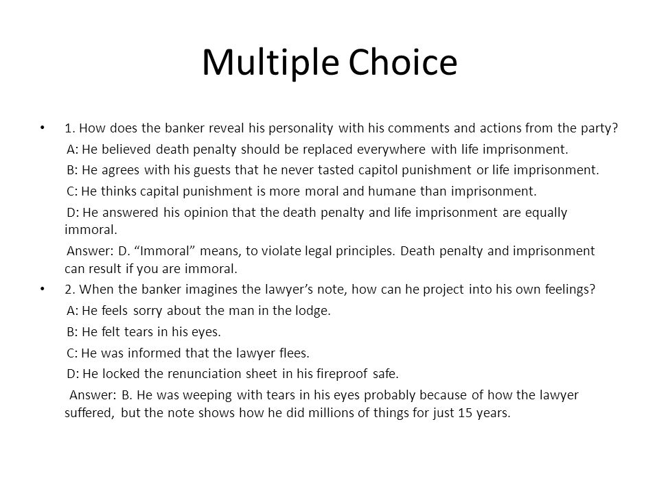 Multiple Choice 1. How does the banker reveal his personality with his comments and actions from the party