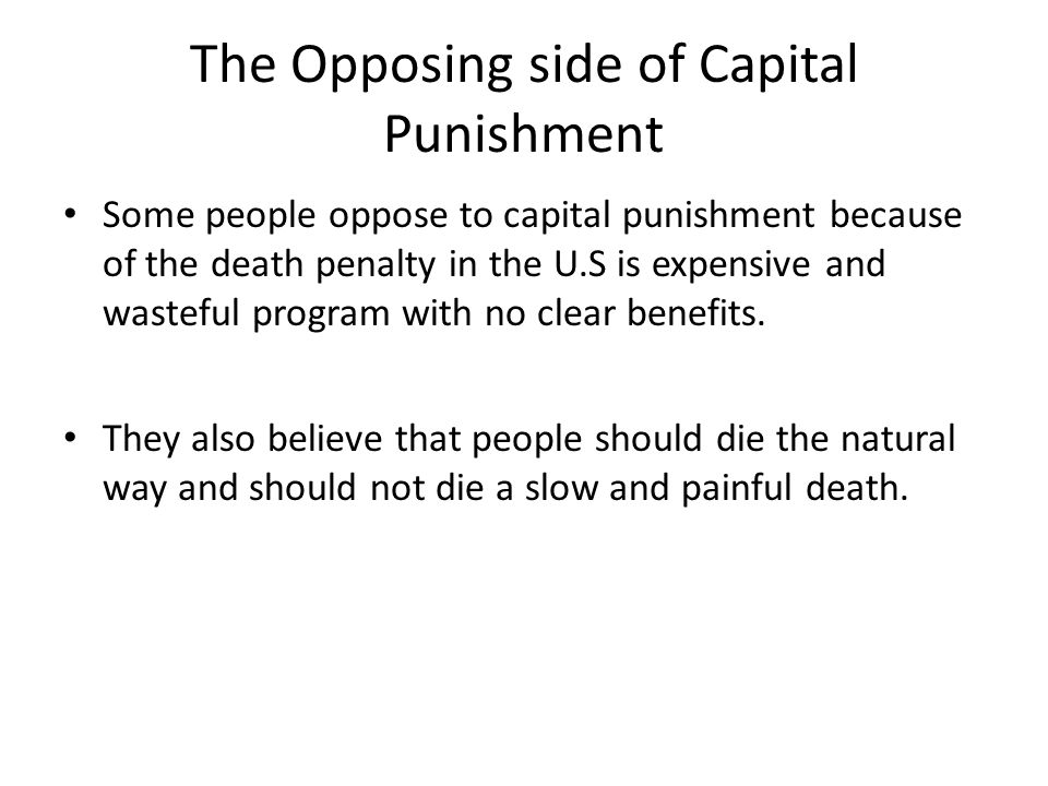 The Opposing side of Capital Punishment