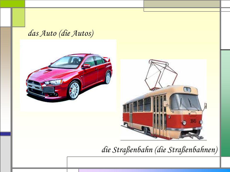 die Straßenbahn (die Straßenbahnen)