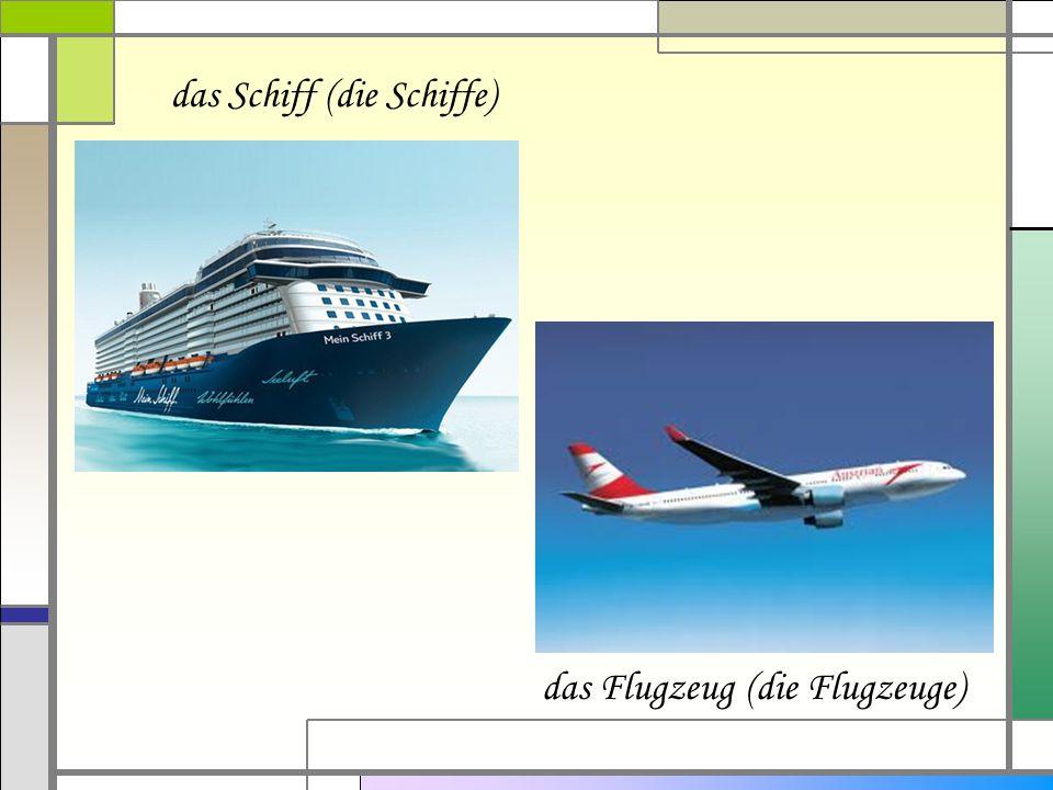 das Schiff (die Schiffe)