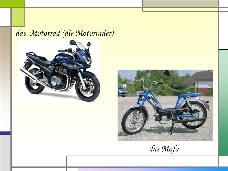 das Motorrad (die Motorräder)