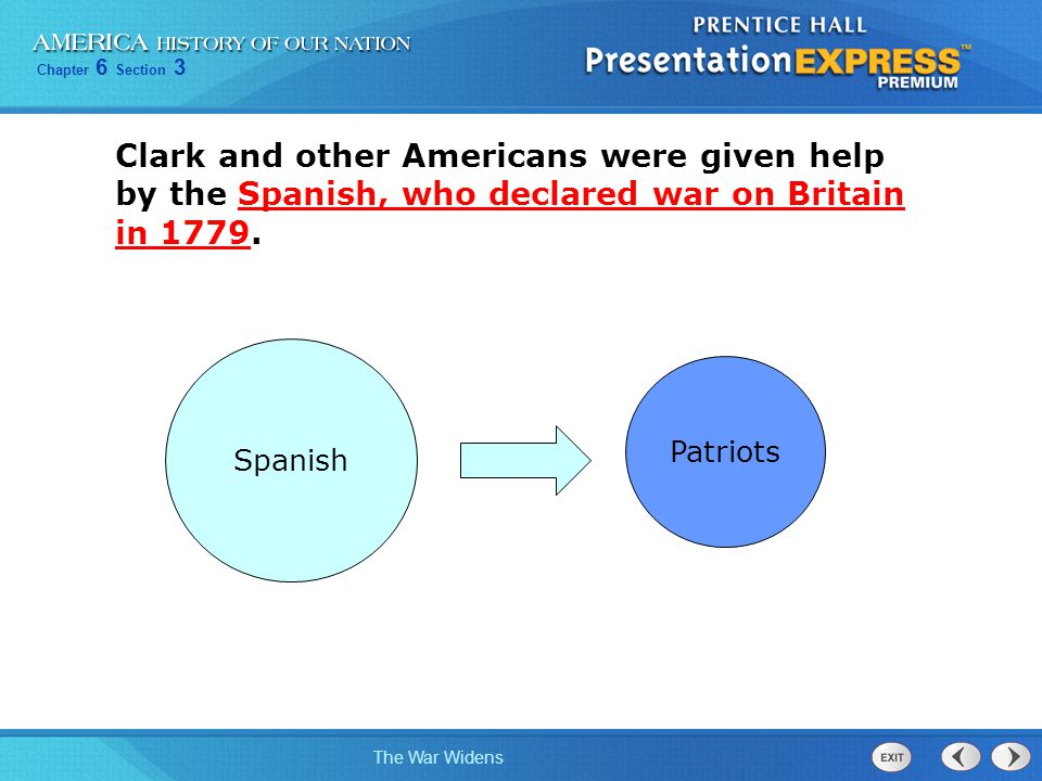 Clark and other Americans were given help by the Spanish, who declared war on Britain in 1779.