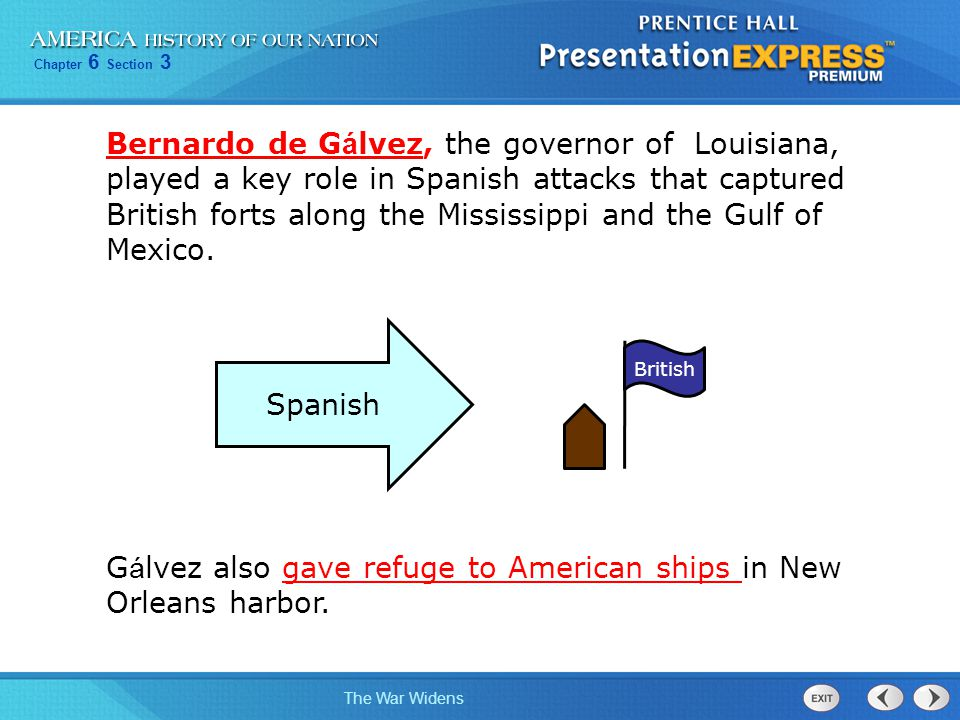 Gálvez also gave refuge to American ships in New Orleans harbor.