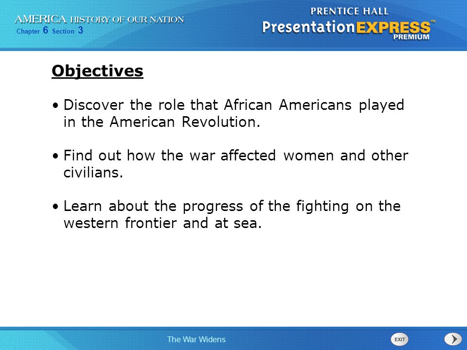 Objectives Discover the role that African Americans played in the American Revolution. Find out how the war affected women and other civilians.