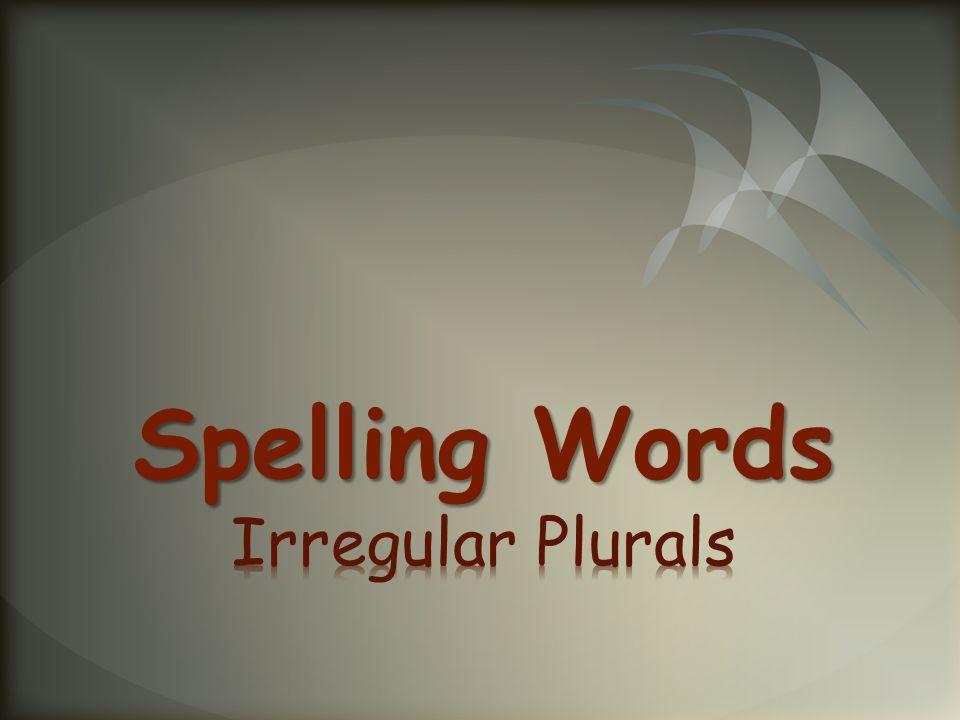Spelling Words Irregular Plurals
