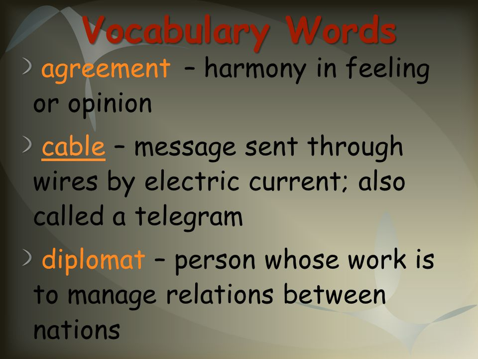 Vocabulary Words agreement – harmony in feeling or opinion