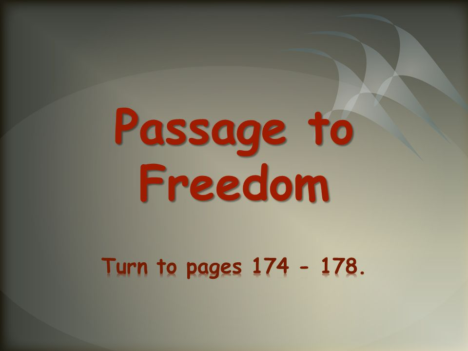 Passage to Freedom Turn to pages