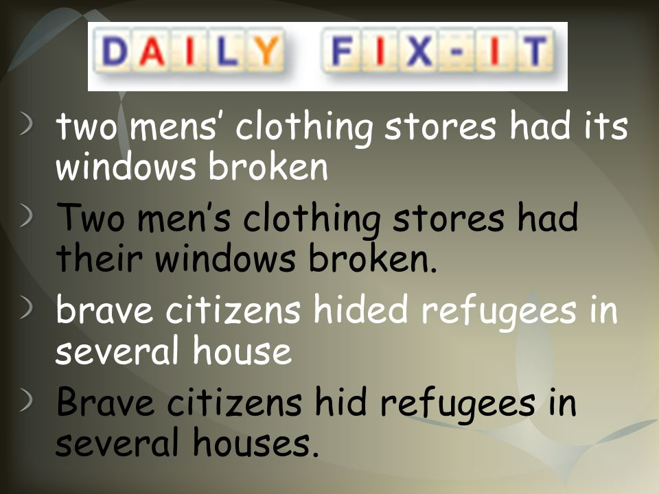 two mens' clothing stores had its windows broken
