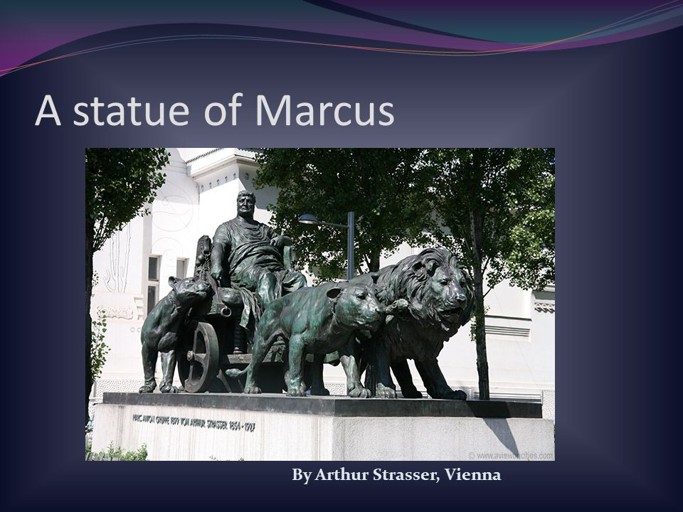 A statue of Marcus By Arthur Strasser, Vienna