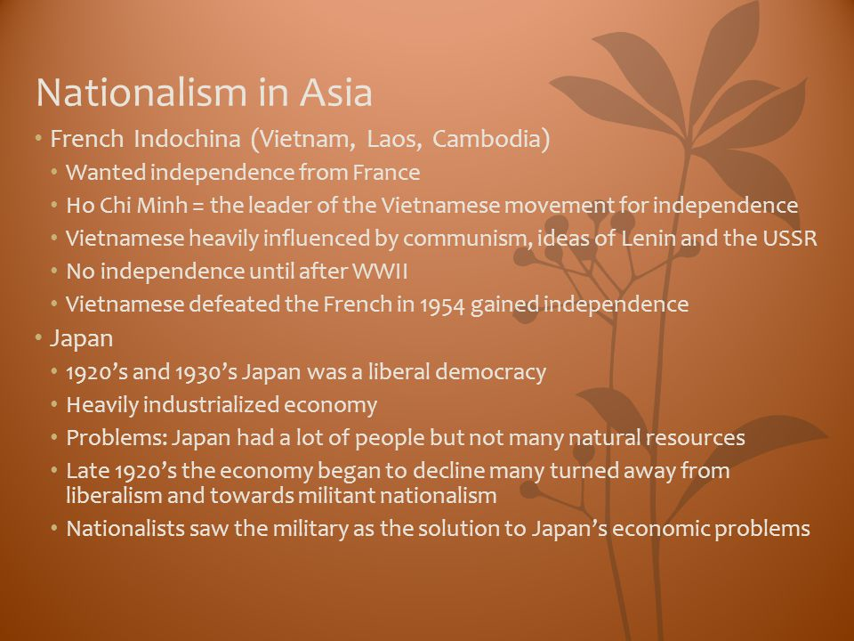 Nationalism in Asia French Indochina (Vietnam, Laos, Cambodia) Japan
