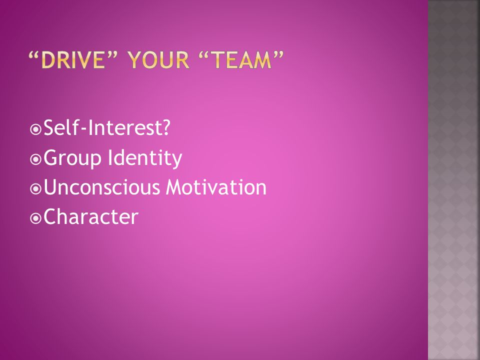Drive your Team Self-Interest Group Identity