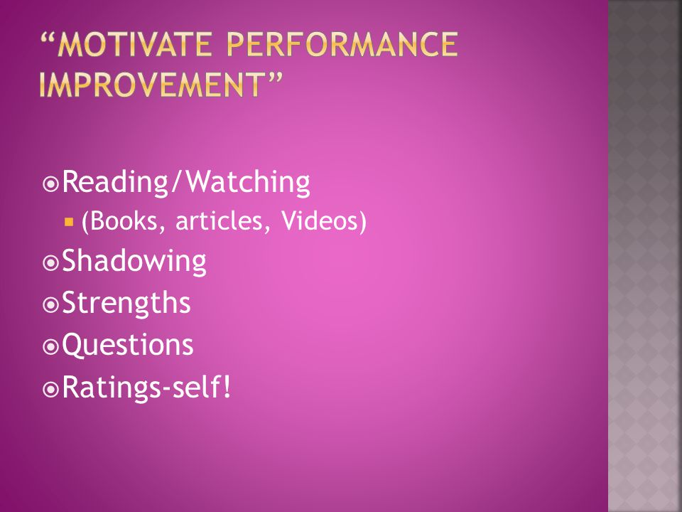 Motivate performance Improvement